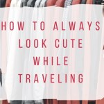 How To Always Look Cute While Traveling