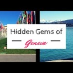 Hidden Gems of Geneva, Switzerland