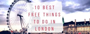 10 Best Free Things to Do in London