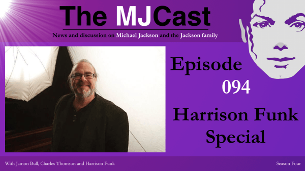 Episode 094 – Harrison Funk Special The MJCast - A Michael
