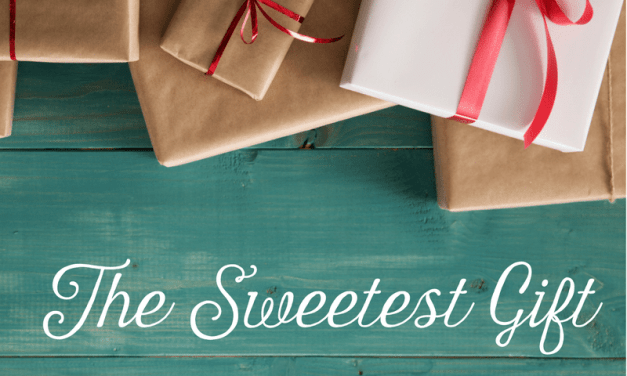 Wrapping Up Our Sweetest Gift Series