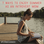 7 ways to enjoy summer as an introvert mom: #PlanBeSummer