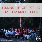 Sending Him off for His First Overnight Camp – #PlanBeSummer