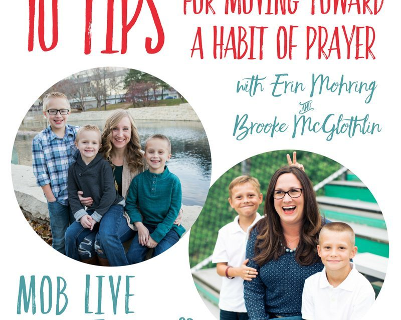 MOB LIVE! EPISODE #30 – 10 Tips for Moving Toward a Habit of Prayer