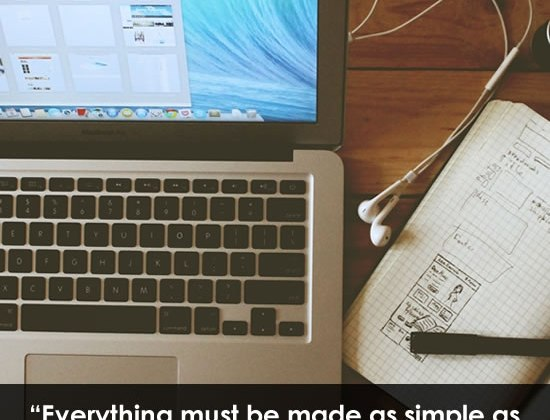 Everything must be as simple as possible, but no simpler. - Albert Einstein