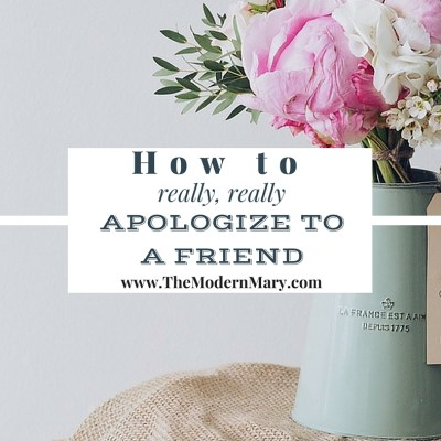 How to REALLY Apologize to a Friend