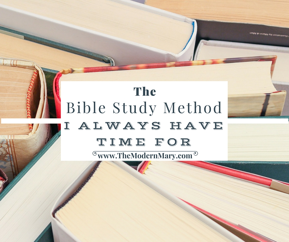 The Bible Study Method I Always Have Time For