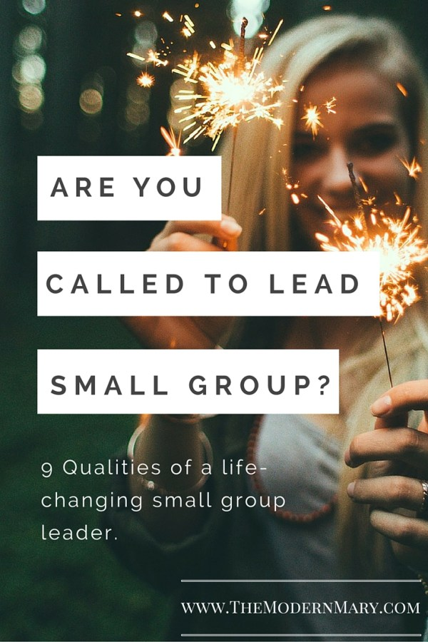 Being a small group leader is such an awesome experience, but it requires a certain skill set. Check out these 9 qualities of an amazing small group leader.