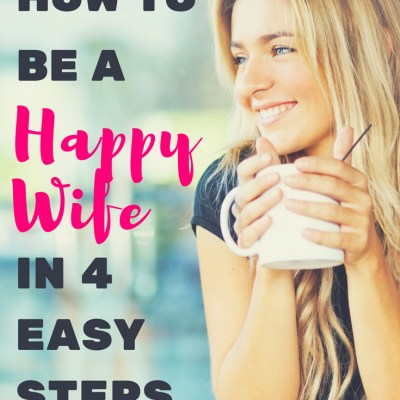 How to be a Happy Wife in 4 Easy Steps