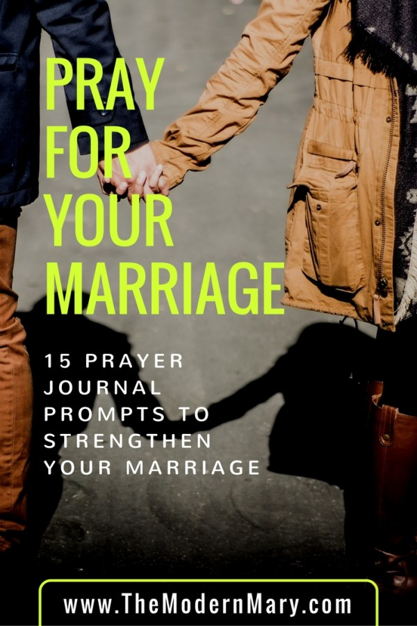 15 Prayer Journal Prompts to make your marriage stronger than ever!