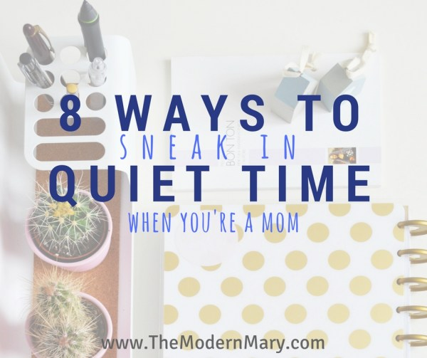 8 of the BEST ways to sneak quiet time into your day! So smart!