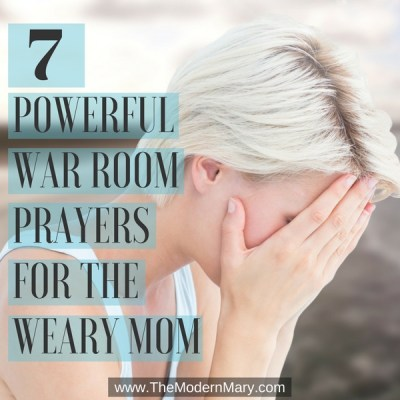 War Room Prayers for the Weary Mom