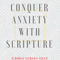 8 Verses to Conquer Anxiety & Depression