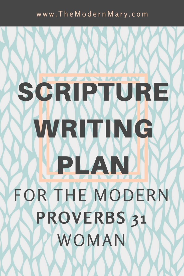 Scripture Writing Plan For The Modern Proverbs 31 Woman