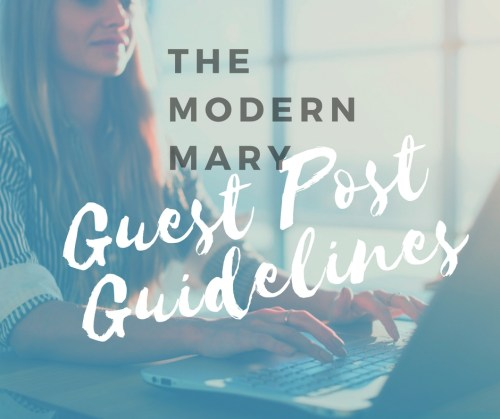 Guest Post Guidelines for The Modern Mary
