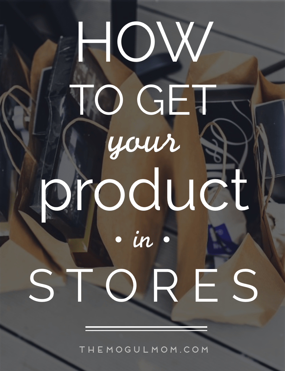 How To Get Your Product In Retail Stores