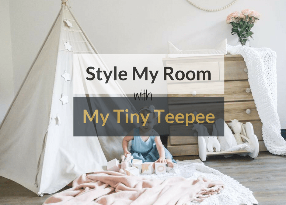 Style My Room With My Tiny Teepee