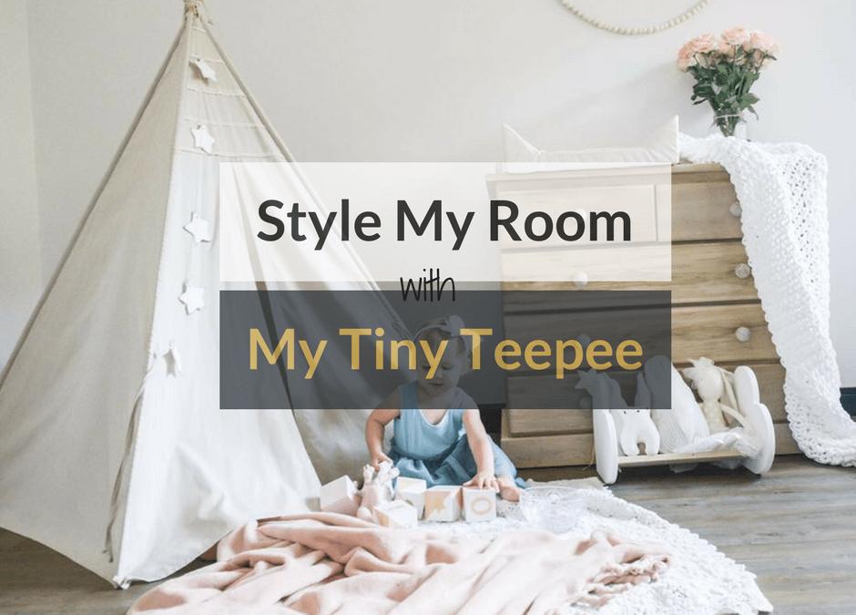 Style My Room With My Tiny Teepee