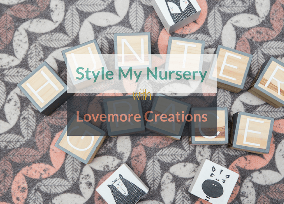 Stye My Nursery With Lovemore Creations + WIN Wooden Blocks!