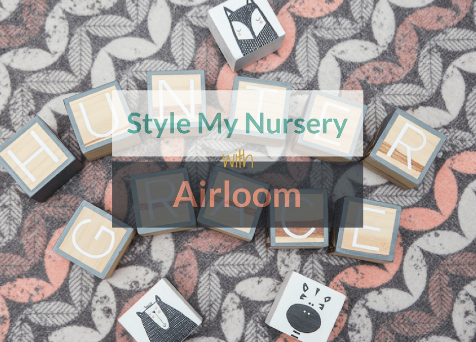Style My Nursery With Airloom