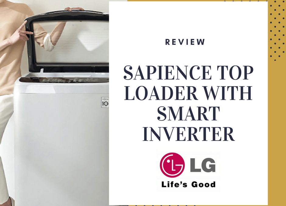LG's Top Loader With Smart Inverter + General Laundry Etiquette In a Drought
