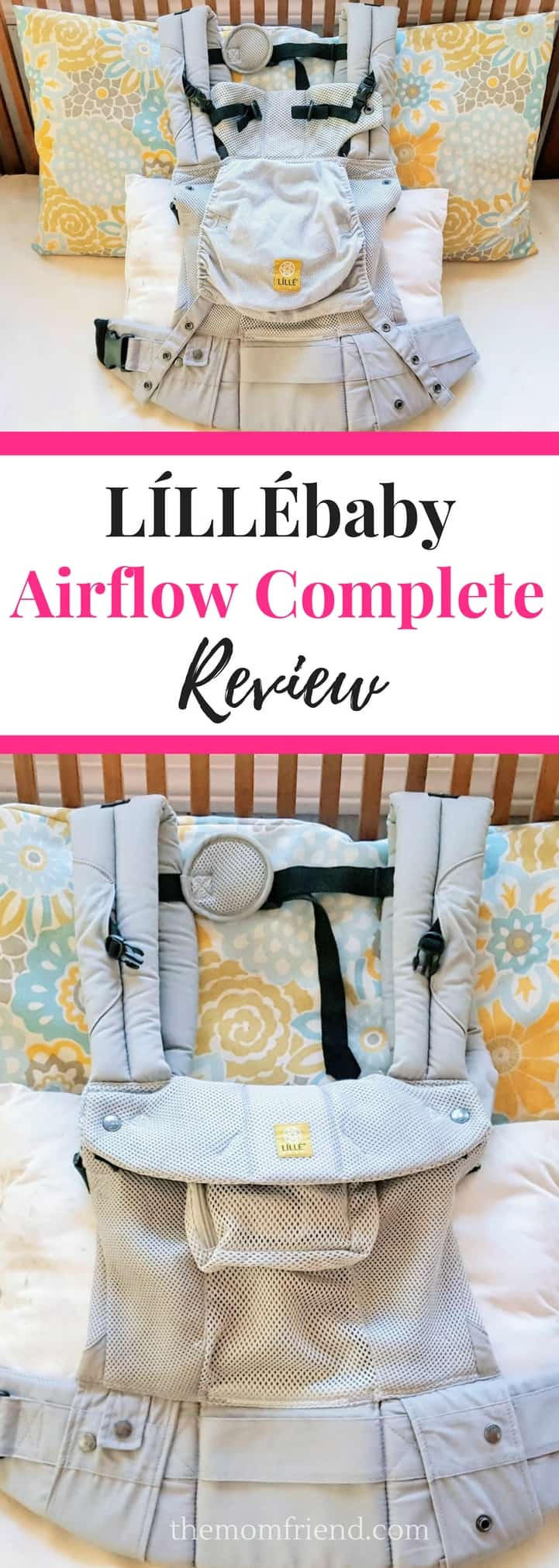 Check out this LÍLLÉbaby Airflow Complete review for a look at this comfortable baby carrier that can take you from newborn to toddler. | babywearing | baby carrier | baby gear | registry must haves | best baby stuff | The Mom Friend