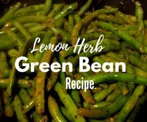 Fresh Lemon Herb Green Bean Recipe