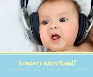 Sensory Overload- Learning to Balance Life with Autism
