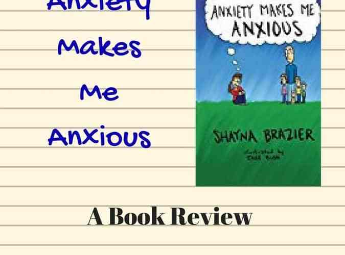 Anxiety Makes Me Anxious – An Anxiety Free Book Review