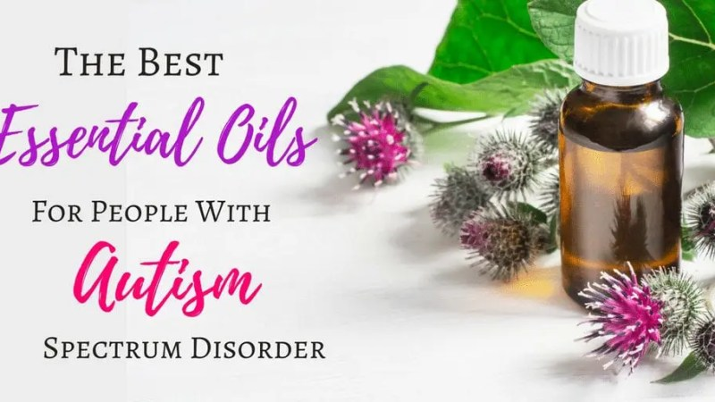 The Power of Scent! Check out the Ultimate Guide of the Best Essential Oils for People with Autism Spectrum Disorder (children, kids, teenagers, teens, adults)