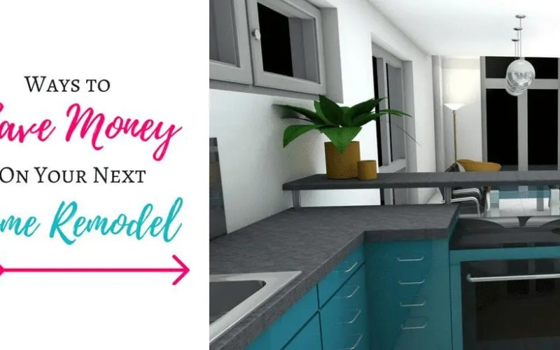 Ways to Save Money on Your Next Home Remodel