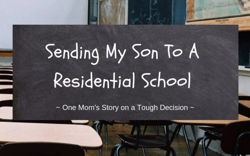 Why Sending My Son To A Residential School Was The Best Decision I Made
