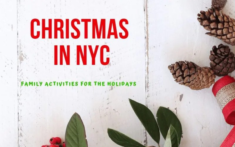 Things for Families to Do Over Christmas in NYC