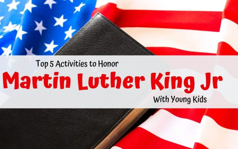Top 5 Activities to Honor Martin Luther King Jr With Young Kids