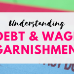 Understanding Debt & Wage Garnishment