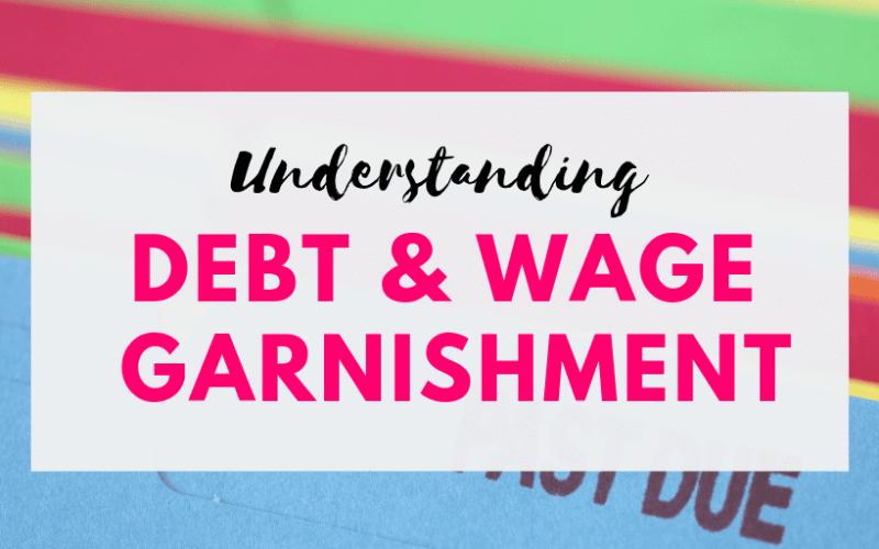 Understanding Debt and Wage Garnishment