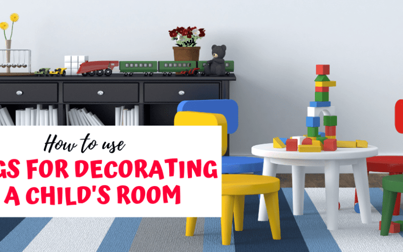 How to use Rugs when Decorating a Child's Room