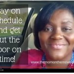 4 Tips to Get Out The Door On Time!