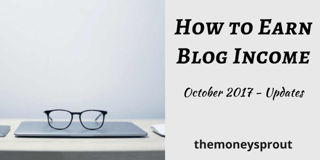 How to Earn Blog Income - October 2017 Updates