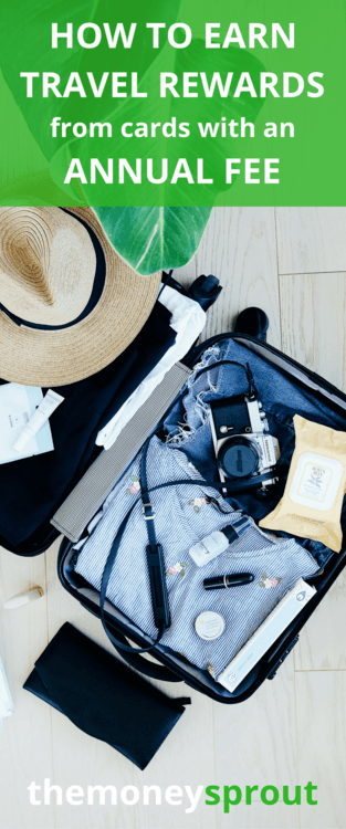 How to Earn Travel Rewards from Credit Cards with Annual Fees
