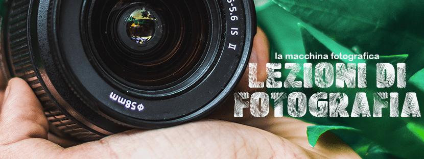 Lezioni di fotografia – La macchina fotografica