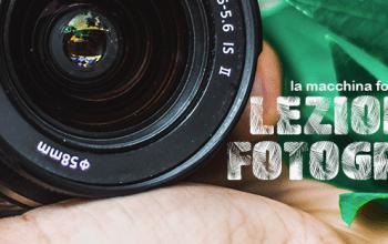 Lezioni di fotografia - la macchina fotografica