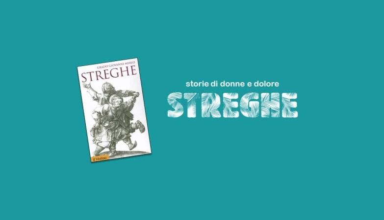 Streghe, storie di donne e dolore
