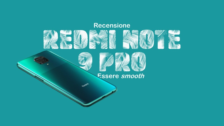 Redmi Note 9 Pro: poca spesa, tanta resa | Recensione