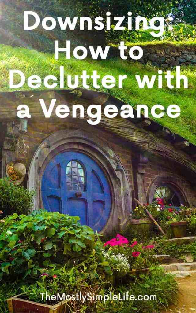 Downsizing: How to Declutter with a Vengeance | How to Downsize | Whether you are moving to a smaller place or are doing significant decluttering, these tips will help! Make your home calm, peaceful, and free from clutter. Pin now and save for later!