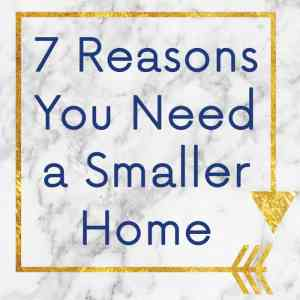 7 Benefits of a Smaller Home