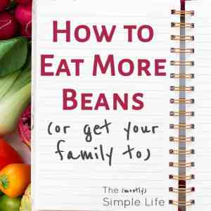 How to Eat More Beans (or get your family to)