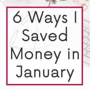 6 Ways I've Saved Money Recently