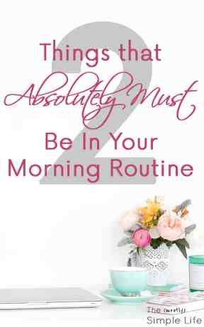 2 Things that Absolutely Must Be In Your Morning Routine | Successful Morning Checklist | Healthy Morning Habits