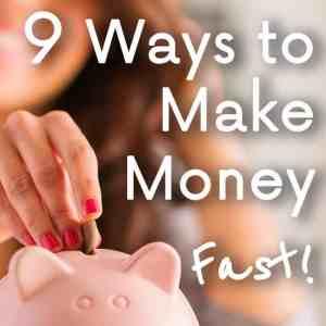 9 Ways to Make Money Fast